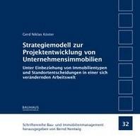 Strategiemodell zur Projektentwicklung von Unternehmensimmobilien
