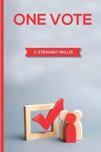 One Vote by James Stewart Willis