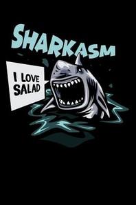 Sharkasm - I Love Salad