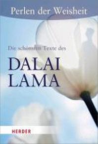 Perlen der Weisheit: Die schoensten Texte des Dalai Lama