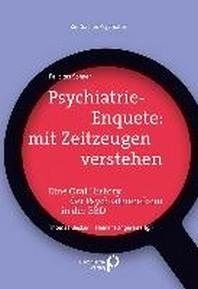 Psychiatrie-Enquete: mit Zeitzeugen verstehen