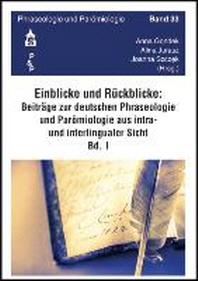 Einblicke - Rueckblicke: Beitraege zur deutschen Phraseologie und Paroemiologie aus intra- und interlingualer Sicht