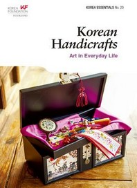 Korean Handicrafts: Art in Everyday Life