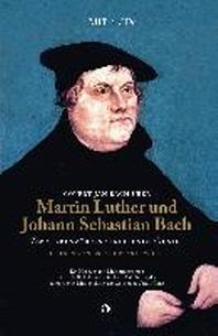 Martin Luther und Johann Sebastian Bach: Zwei Grenzueberschreitende Genies