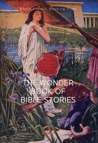 소설로 읽는 성경 이야기 (일러스트 에디션) : The Wonder Book of Bible Stories (영문판)