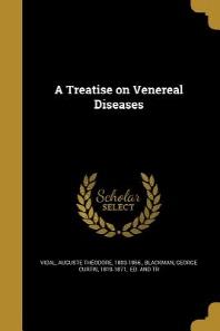 A Treatise on Venereal Diseases