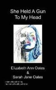 She Held a Gun to My Head