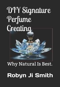 DIY Signature Perfume Creating