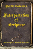 Neville Goddard's Interpretation of Scripture