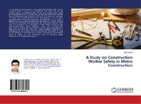 A Study on Construction Worker Safety in Metro Construction