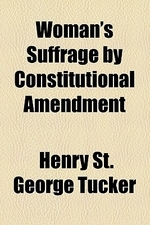 Woman's Suffrage by Constitutional Amendment