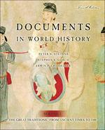 Documents in World History, Volume I: The Great Tradition: From Ancient Times to 1500