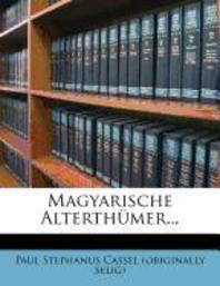 Magyarische Alterth Mer...