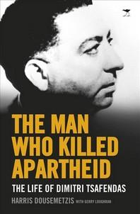 The Man Who Killed Apartheid