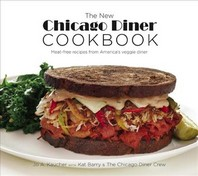 The New Chicago Diner Cookbook