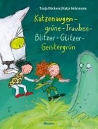Katzenaugen-gruene-Trauben-Blitzer-Glitzer-Geistergruen
