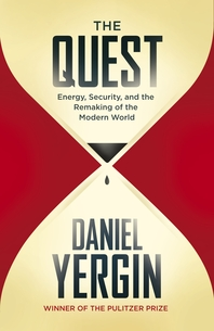 The Quest  Energy, Security and the Remaking of the Modern World