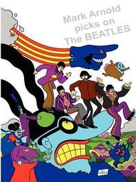 Mark Arnold Picks on the Beatles