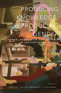 Producing Knowledge, Reproducing Gender