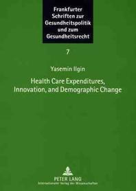 Health Care Expenditures, Innovation, and Demographic Change