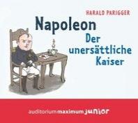 Napoleon. Der uners?ttliche Kaiser