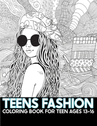 Teens Fashion Coloring Book For Teen Ages 13-16