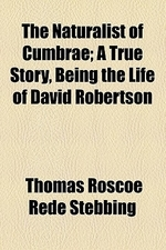 The Naturalist of Cumbrae; A True Story, Being the Life of David Robertson