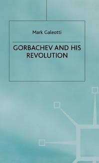 Gorbachev and His Revolution