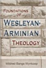 Foundations of Wesleyan-Arminian Theology