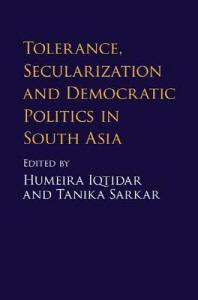 Tolerance, Secularization and Democratic Politics in South Asia