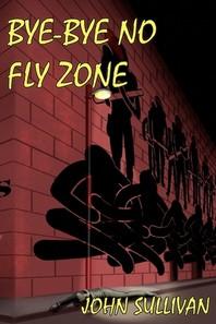 Bye-Bye No Fly Zone