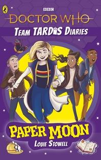 Doctor Who: Paper Moon: The Team TARDIS Diaries, Volume 1