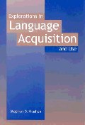 Explorations in Language Acquisition and Use