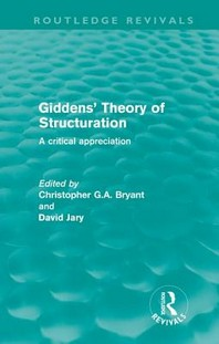 Giddens' Theory of Structuration (Routledge Revivals)