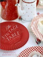 The Vintage Table : Personal Treasures and Standout Settings
