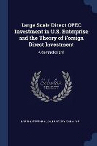 Large Scale Direct OPEC Investment in U.S. Enterprise and the Theory of Foreign Direct Investment