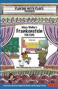 Mary Shelley's Frankenstein for Kids