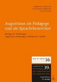 Augustinus als Paedagoge und als Sprachtheoretiker