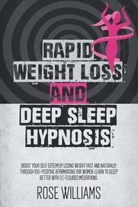 Rapid Weight Loss and Deep Sleep Hypnosis