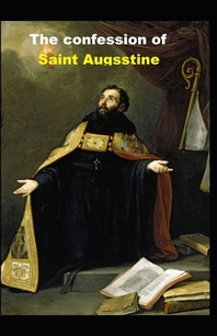 Confessions of Saint Augustine (illustrated edition)