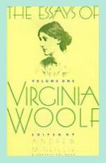 Essays of Virginia Woolf Vol 1