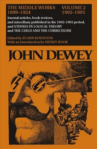 The Middle Works of John Dewey, 1899-1925, Volume 2