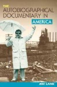The Autobiographical Documentary in America