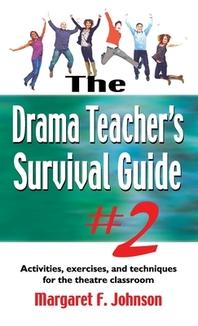 Drama Teacher's Survival Guide #2