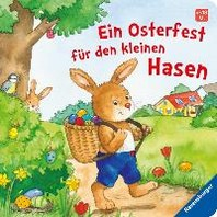 Ein Osterfest fuer den kleinen Hasen