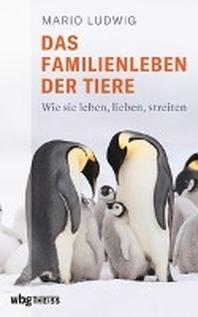 Das Familienleben der Tiere