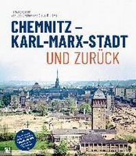 Chemnitz - Karl-Marx-Stadt und zurueck