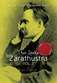 차라투스트라는 이렇게 말했다, 2부 : Thus Spake Zarathustra, vol. 2 (영문판)