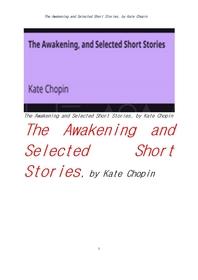 케이트 쇼팽의 각성외 단편들.The Awakening and Selected Short Stories, by Kate Chopin
