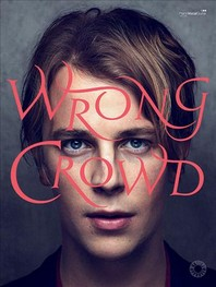 Tom Odell -- Wrong Crowd